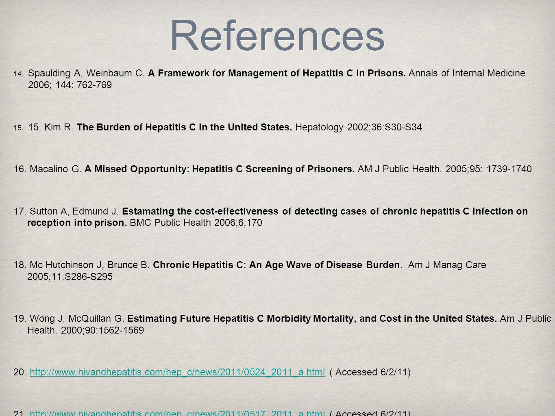 References 14. Spaulding A, Weinbaum C. A Framework for Management of Hepatitis C in Prisons.