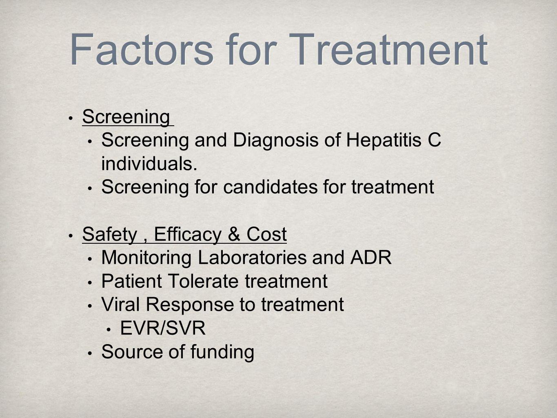 Factors for Treatment Screening Screening and Diagnosis of Hepatitis C individuals.