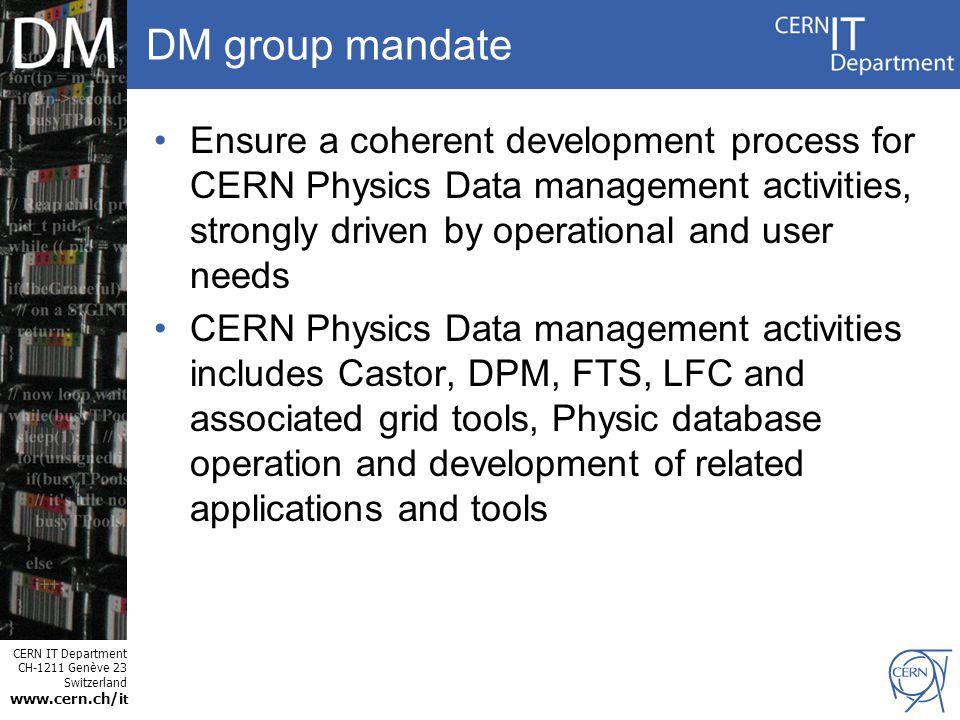 CERN IT Department CH-1211 Genève 23 Switzerland www.cern.ch/i t Why a new DM group .
