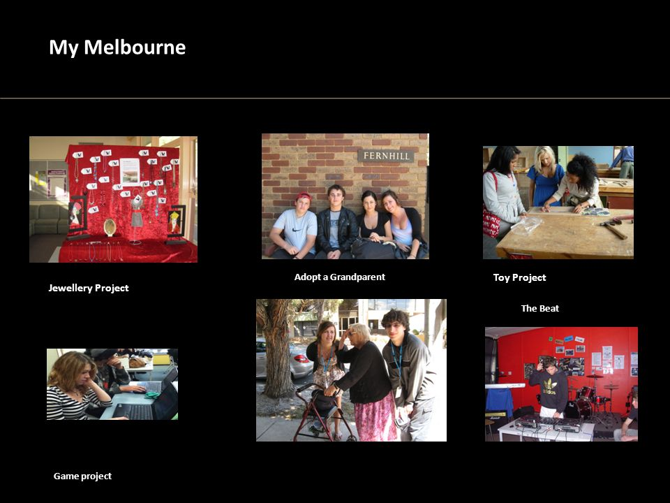 Jewellery Project Adopt a Grandparent Game project My Melbourne Toy Project The Beat
