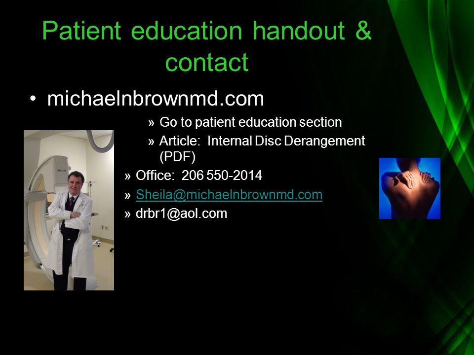 Patient education handout & contact michaelnbrownmd.com »Go to patient education section »Article: Internal Disc Derangement (PDF) »Office: 206 550-20
