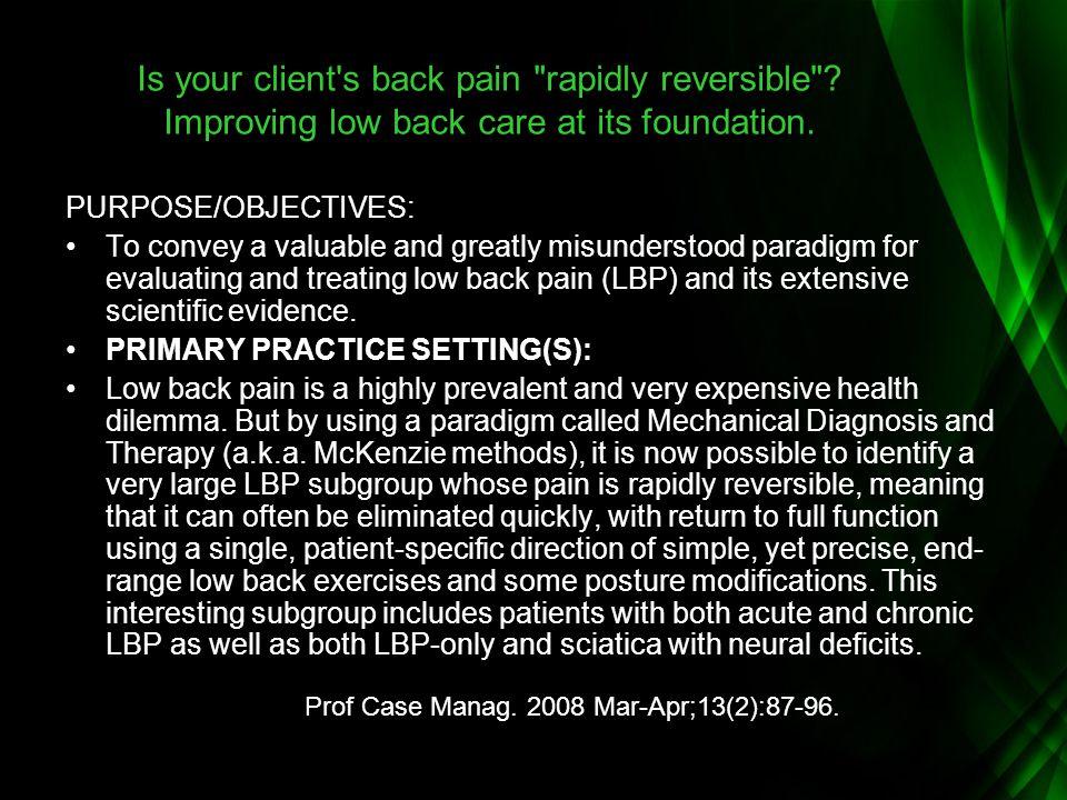 Prof Case Manag. 2008 Mar-Apr;13(2):87-96. Is your client's back pain