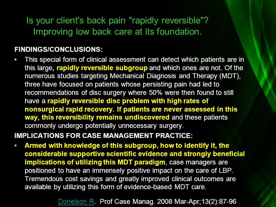 Donelson RDonelson R. Prof Case Manag. 2008 Mar-Apr;13(2):87-96. Is your client's back pain