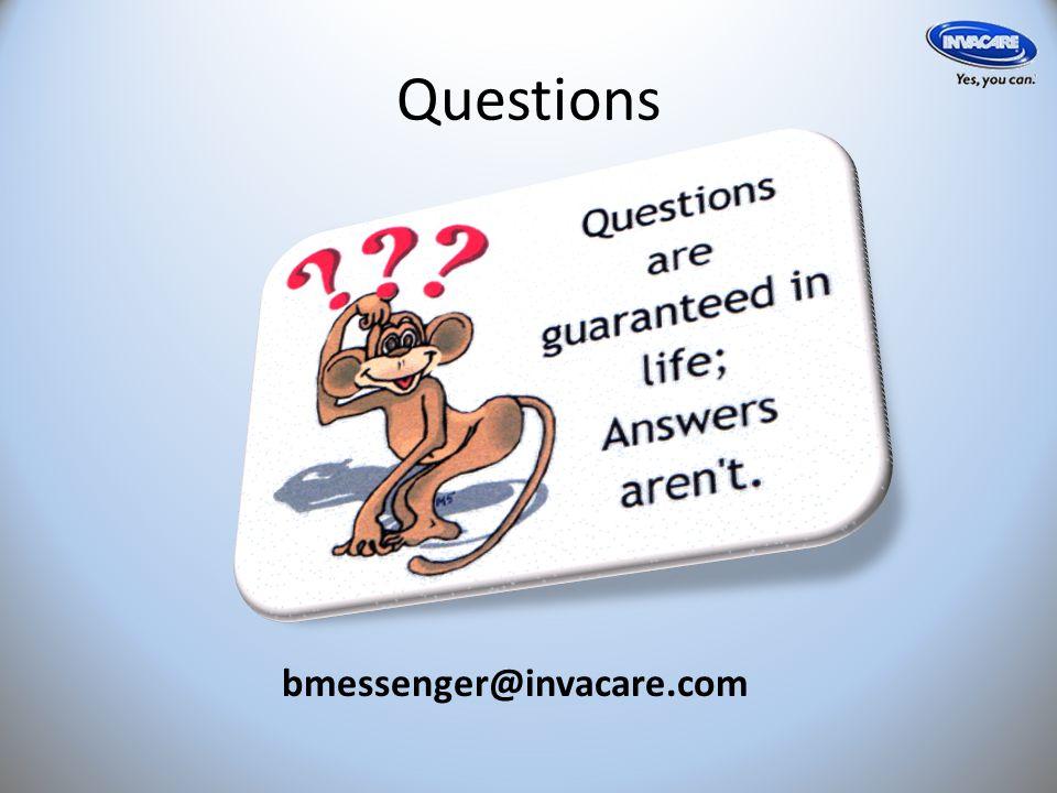 Questions bmessenger@invacare.com