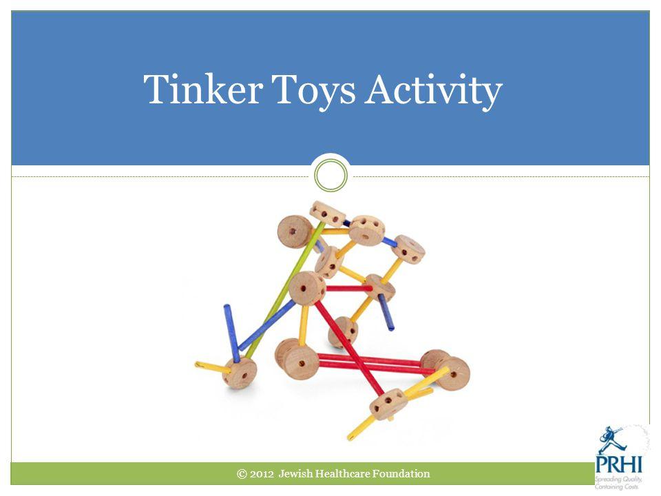 Tinker Toys Activity © 2012 Jewish Healthcare Foundation