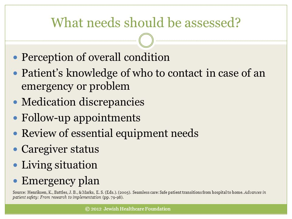 What needs should be assessed.