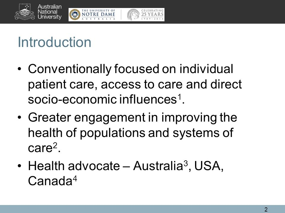 Introduction Conventionally focused on individual patient care, access to care and direct socio-economic influences 1.