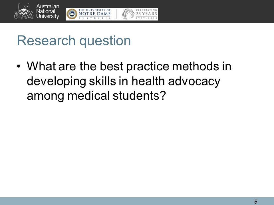 Research question What are the best practice methods in developing skills in health advocacy among medical students.