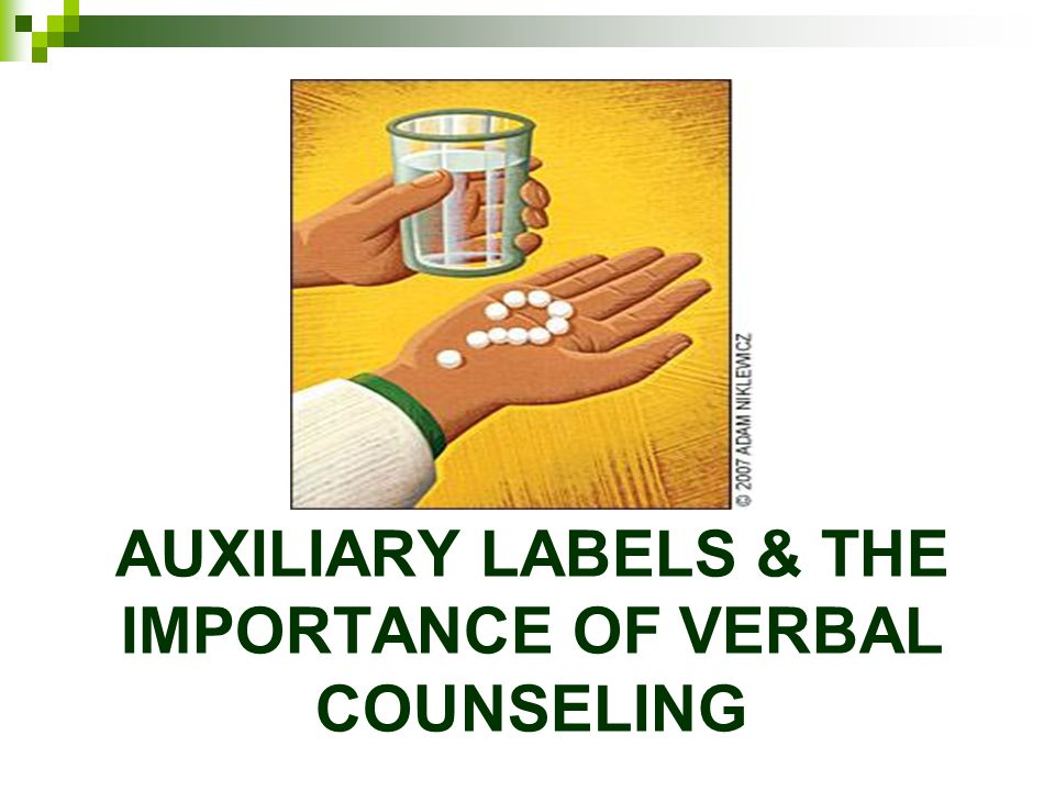 AUXILIARY LABELS & THE IMPORTANCE OF VERBAL COUNSELING