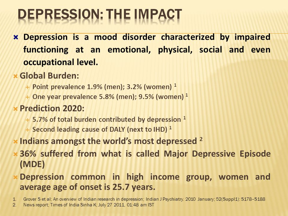  Depression is a mood disorder characterized by impaired functioning at an emotional, physical, social and even occupational level.