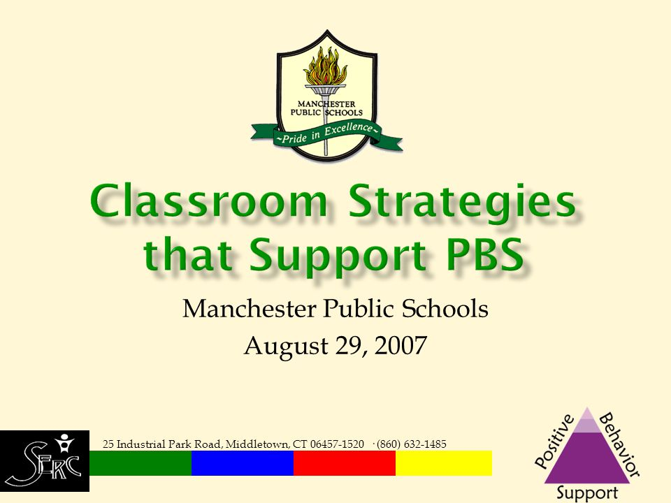 Manchester Public Schools August 29, 2007 25 Industrial Park Road, Middletown, CT 06457-1520 · (860) 632-1485