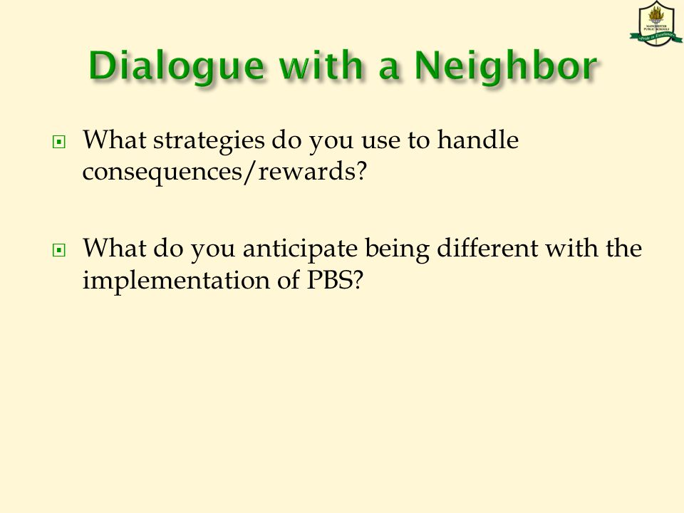  What strategies do you use to handle consequences/rewards.