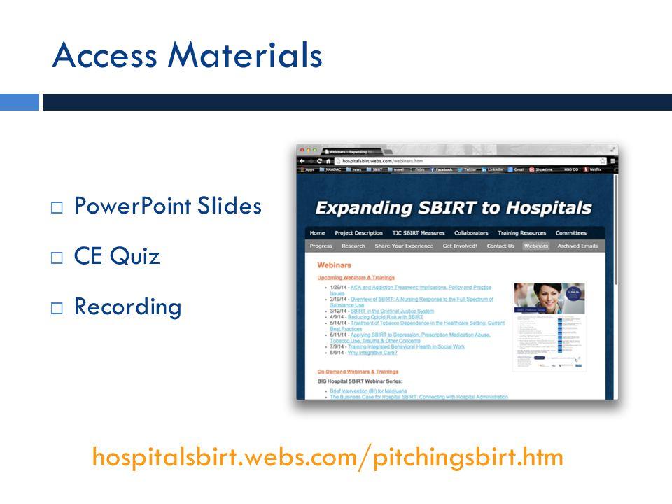 Access Materials  PowerPoint Slides  CE Quiz  Recording hospitalsbirt.webs.com/pitchingsbirt.htm