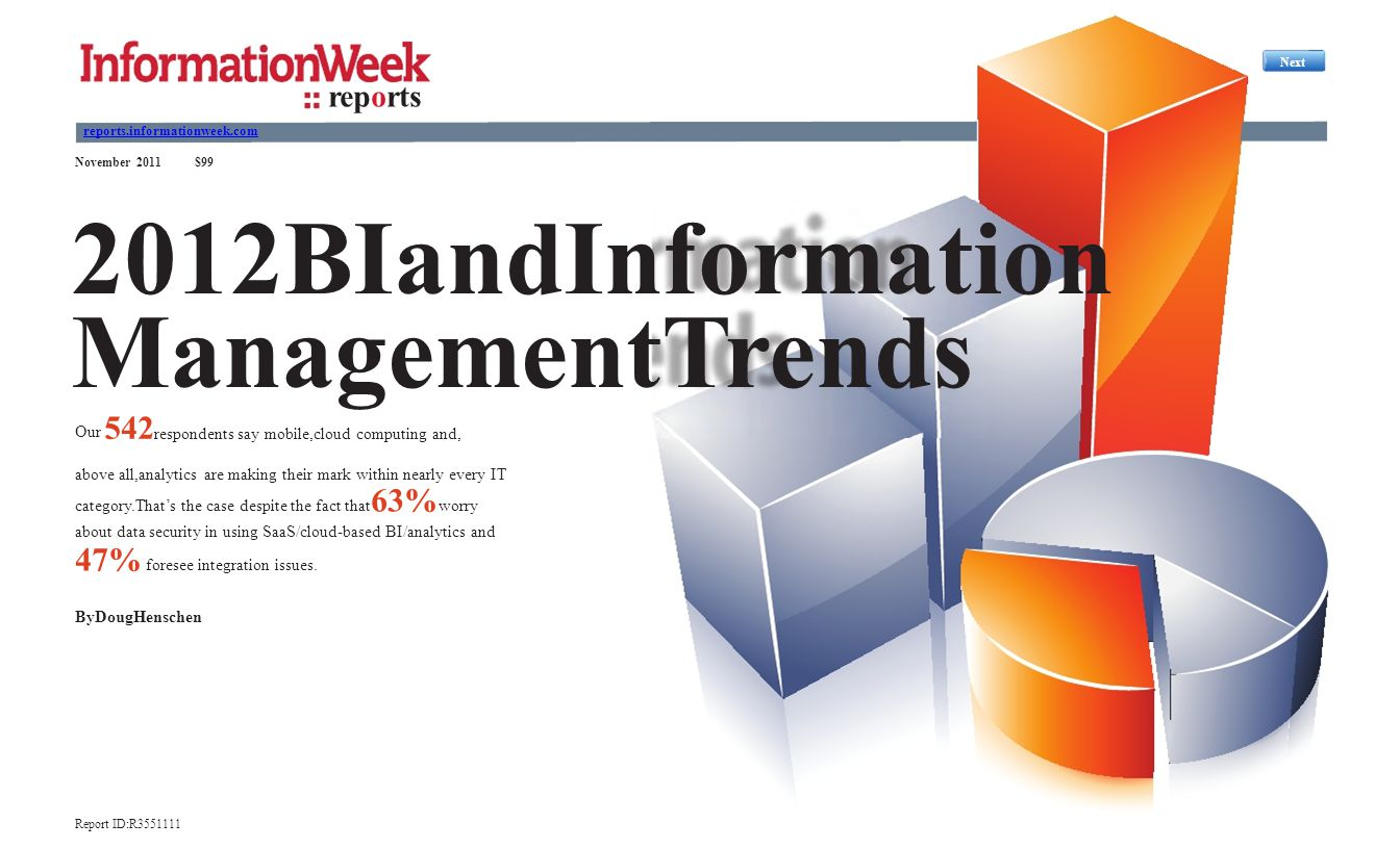 November 2011$99 2012BIandInformation ManagementTrends Our 542 respondents say mobile,cloud computing and, above all,analytics are making their mark w