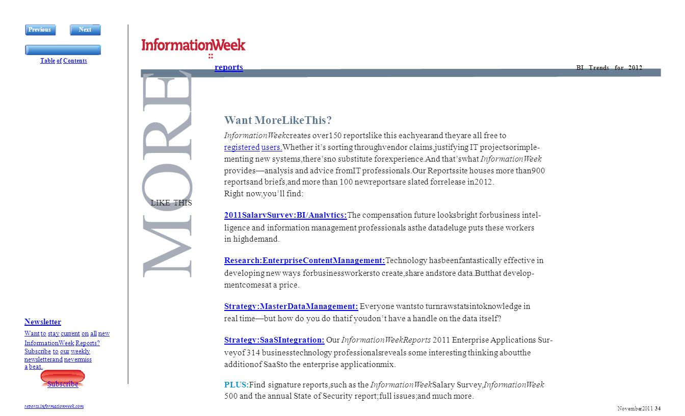 MORE PreviousNext BI Trends for 2012 November2011 34 LIKE THIS reports Want MoreLikeThis? InformationWeekcreates over150 reportslike this eachyearand