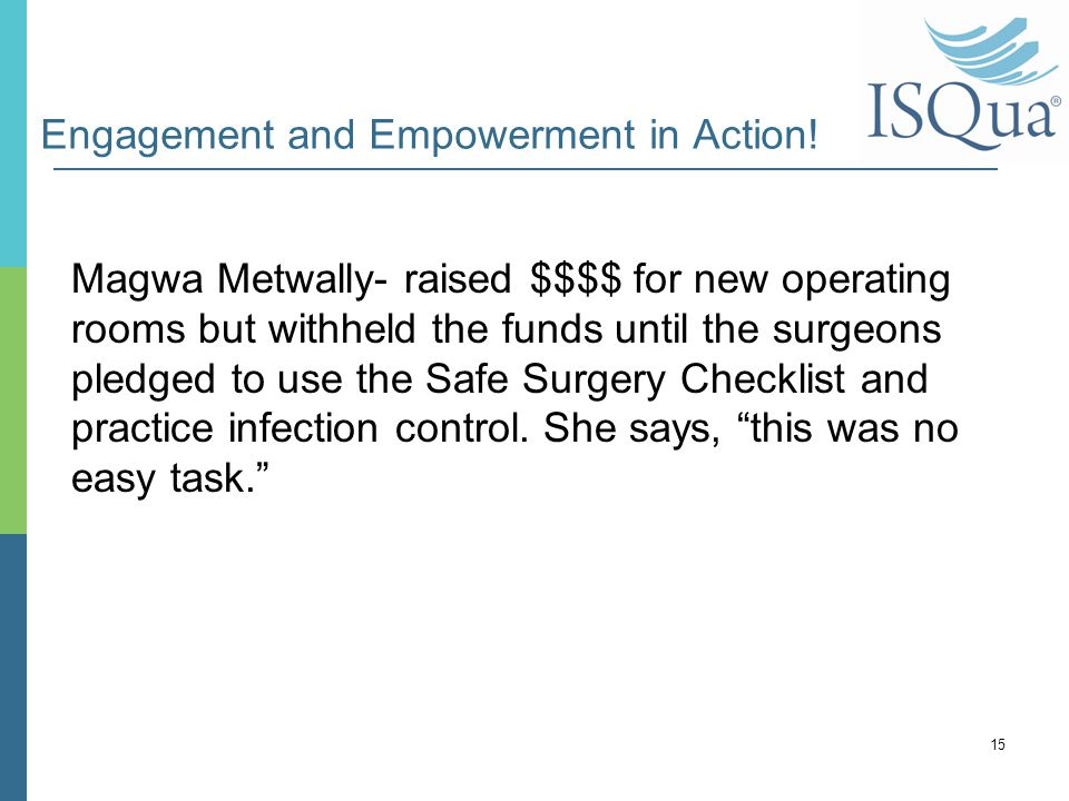 Engagement and Empowerment in Action! Magwa Metwally- raised $$$$ for new operating rooms but withheld the funds until the surgeons pledged to use the