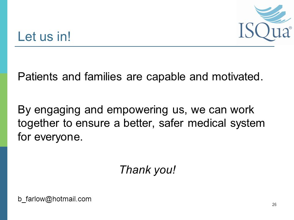 Let us in. Patients and families are capable and motivated.