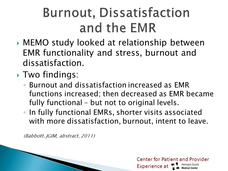  MEMO study looked at relationship between EMR functionality and stress, burnout and dissatisfaction.