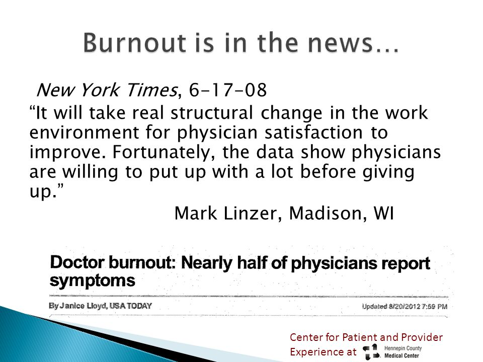 New York Times, 6-17-08 It will take real structural change in the work environment for physician satisfaction to improve.