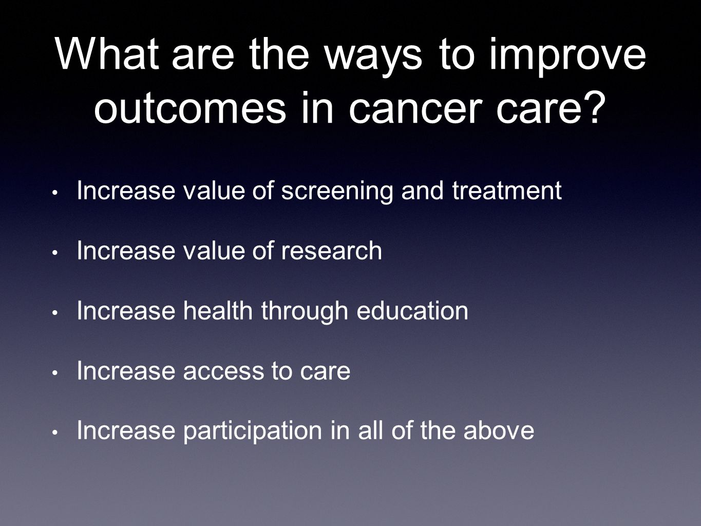 What are the ways to improve outcomes in cancer care.