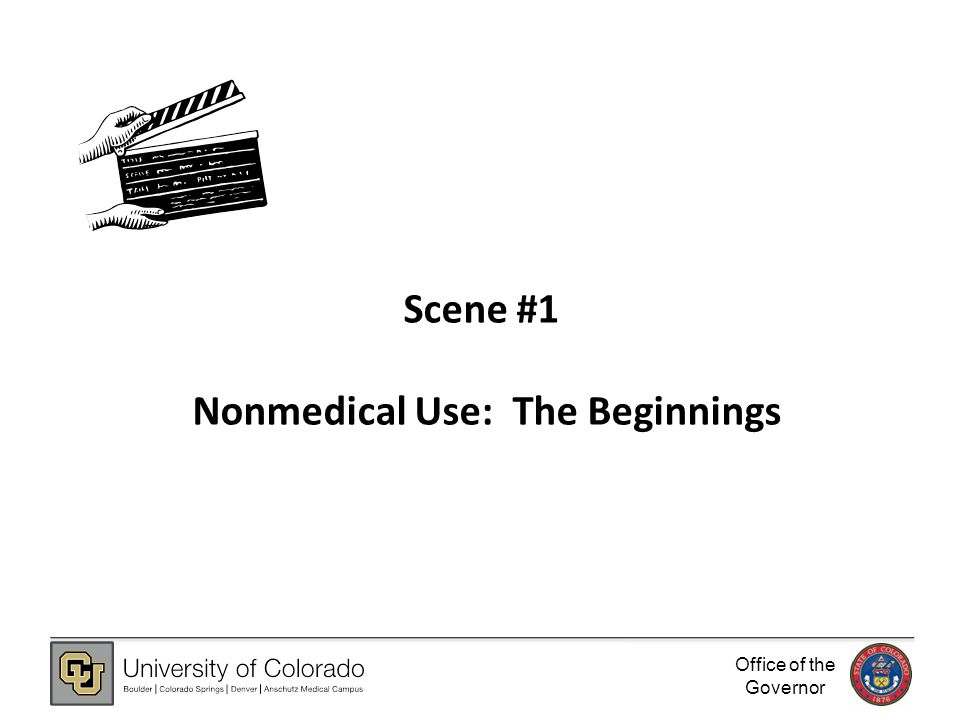 Office of the Governor Scene #1 Nonmedical Use: The Beginnings