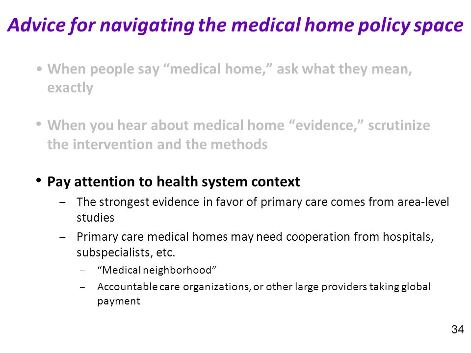 "When people say ""medical home,"" ask what they mean, exactly When you hear about medical home ""evidence,"" scrutinize the intervention and the methods P"
