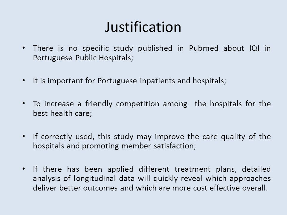 Justification There is no specific study published in Pubmed about IQI in Portuguese Public Hospitals; It is important for Portuguese inpatients and h