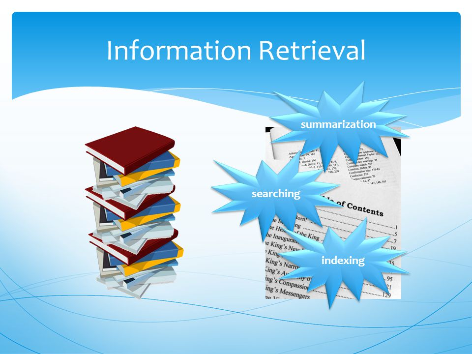 Objectives  By the end of this lecture, student will be able to:  Lists information retrieval components  Describe document representation  Apply Porter's Algorithm  Compare and apply different retrieval models  Evaluate the performance of retrieving
