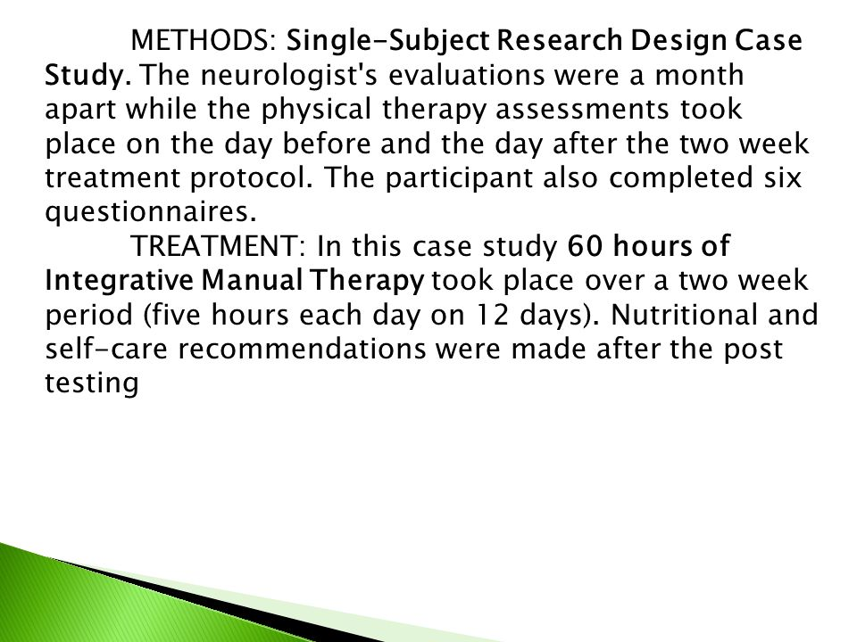 METHODS: Single-Subject Research Design Case Study. The neurologist's evaluations were a month apart while the physical therapy assessments took place