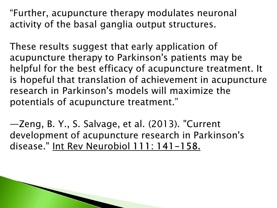 """""""Further, acupuncture therapy modulates neuronal activity of the basal ganglia output structures. These results suggest that early application of acup"""
