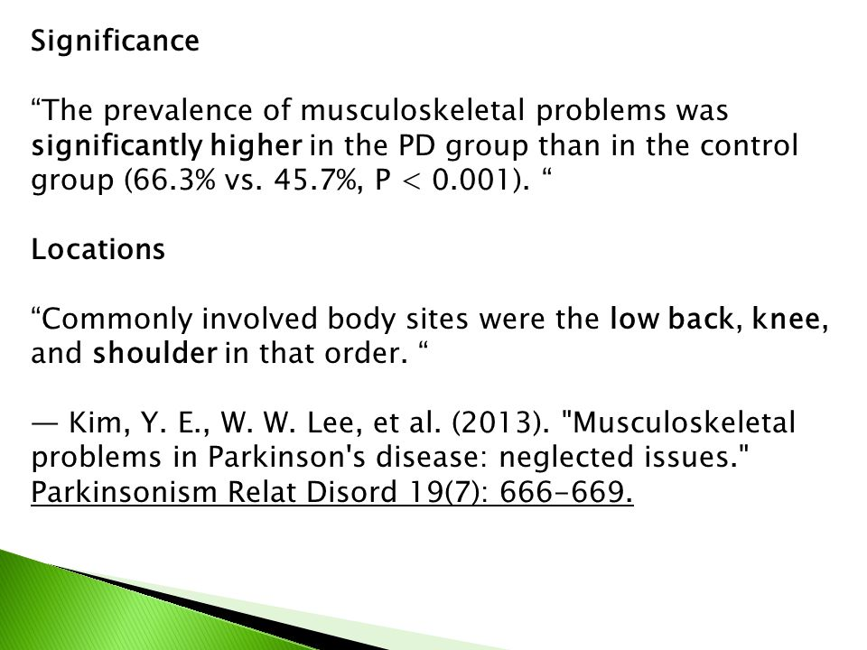 """Significance """"The prevalence of musculoskeletal problems was significantly higher in the PD group than in the control group (66.3% vs. 45.7%, P < 0.00"""