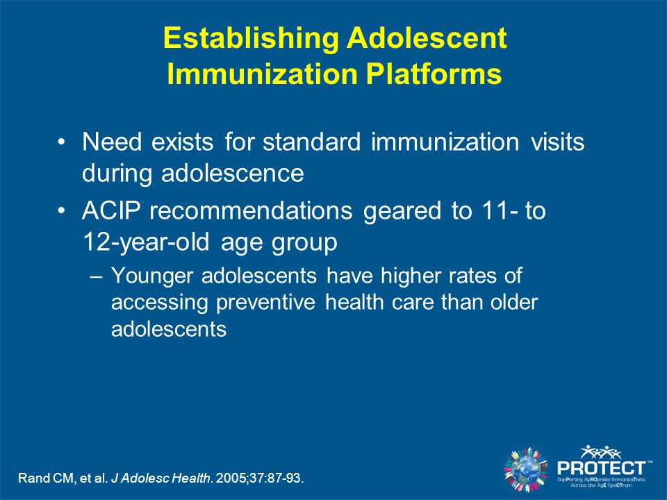 Establishing Adolescent Immunization Platforms Need exists for standard immunization visits during adolescence ACIP recommendations geared to 11- to 1