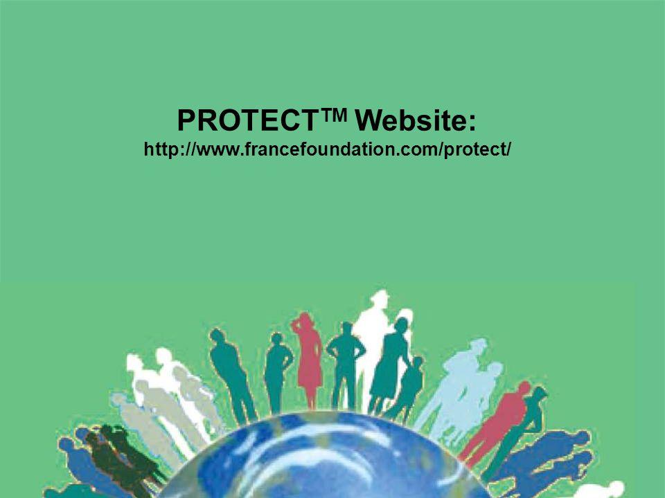 PROTECT TM Website: http://www.francefoundation.com/protect/