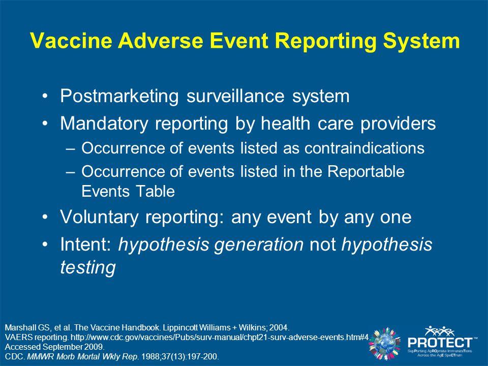 Marshall GS, et al. The Vaccine Handbook. Lippincott Williams + Wilkins; 2004. VAERS reporting. http://www.cdc.gov/vaccines/Pubs/surv-manual/chpt21-su
