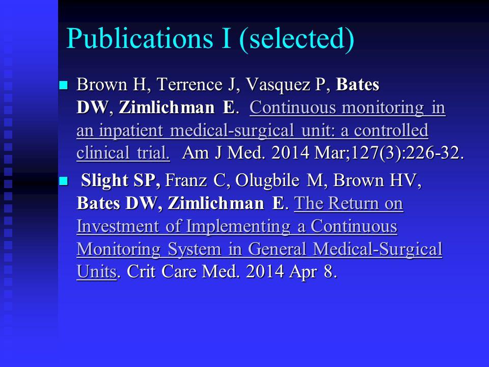 Publications II (selected) Liao JM, Roy CL, Eibensteiner K, Nolido N, Schnipper JL, Dalal AK.