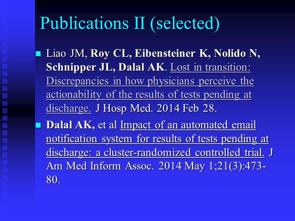 Publications III (selected) Schiff G, Griswold P, Ellis BR, Puopolo AL, Brede N, Nieva HR, Federico F, Leydon N, Ling J, Wachenheim D, Leape LL, Biondolillo M.
