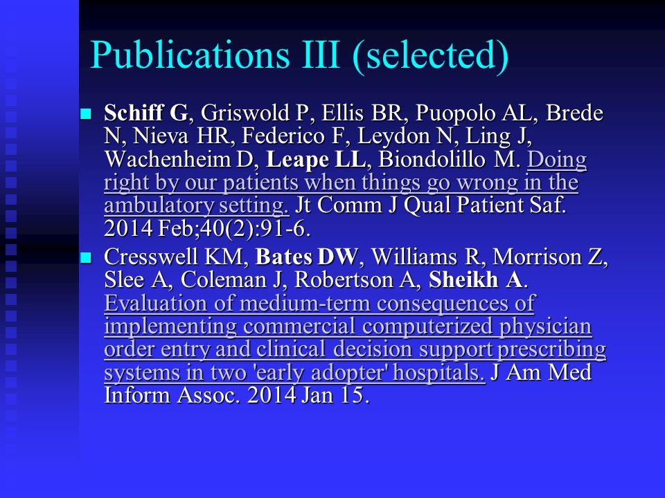 Publications IV (selected) Heyworth L, Bitton A, Lipsitz SR, Schilling T, Schiff GD, Bates DW, Simon SR.