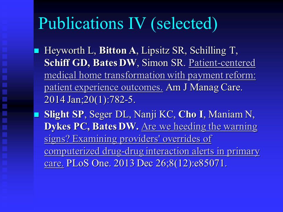 Publications V (selected) Powell AC, Landman AB, Bates DW.