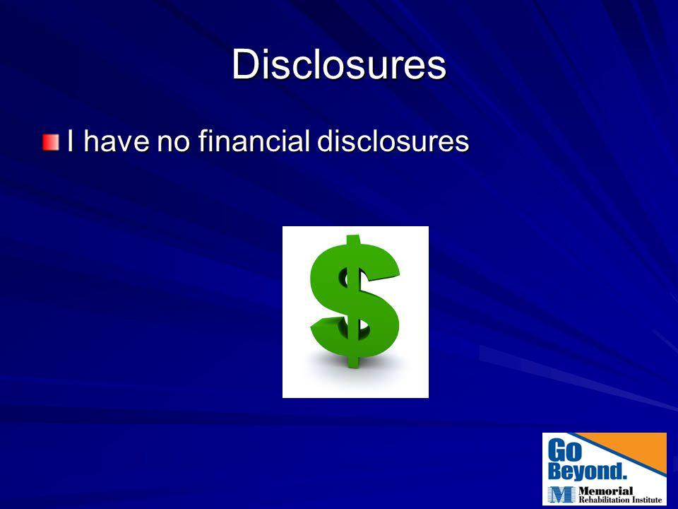 Disclosures I have no financial disclosures