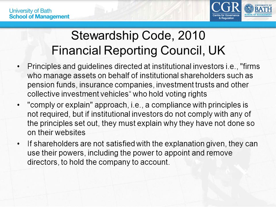 Stewardship Code, 2010 Financial Reporting Council, UK Principles and guidelines directed at institutional investors i.e.,