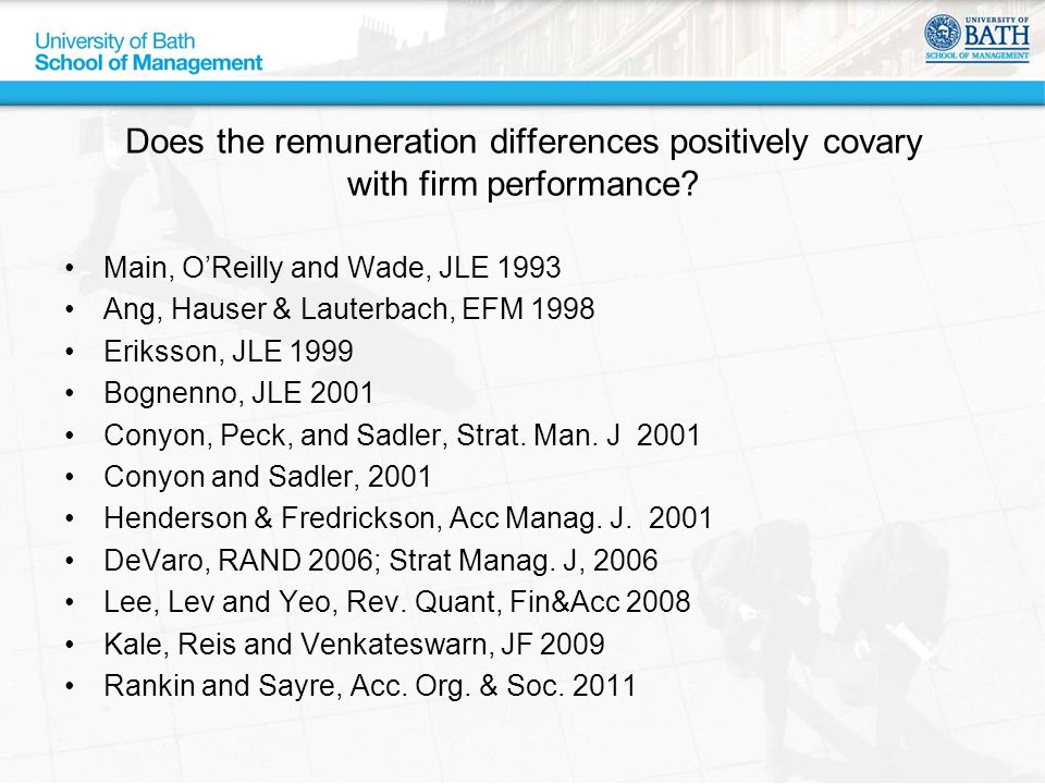 Does the remuneration differences positively covary with firm performance? Main, O'Reilly and Wade, JLE 1993 Ang, Hauser & Lauterbach, EFM 1998 Erikss