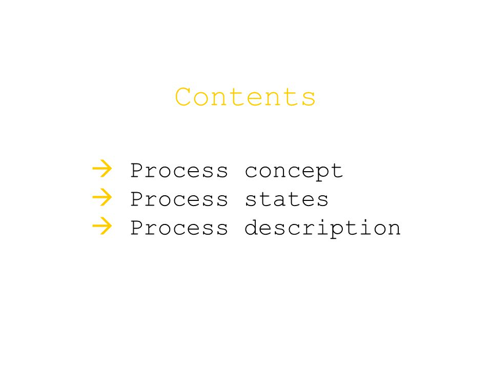Contents   Process concept   Process states   Process description