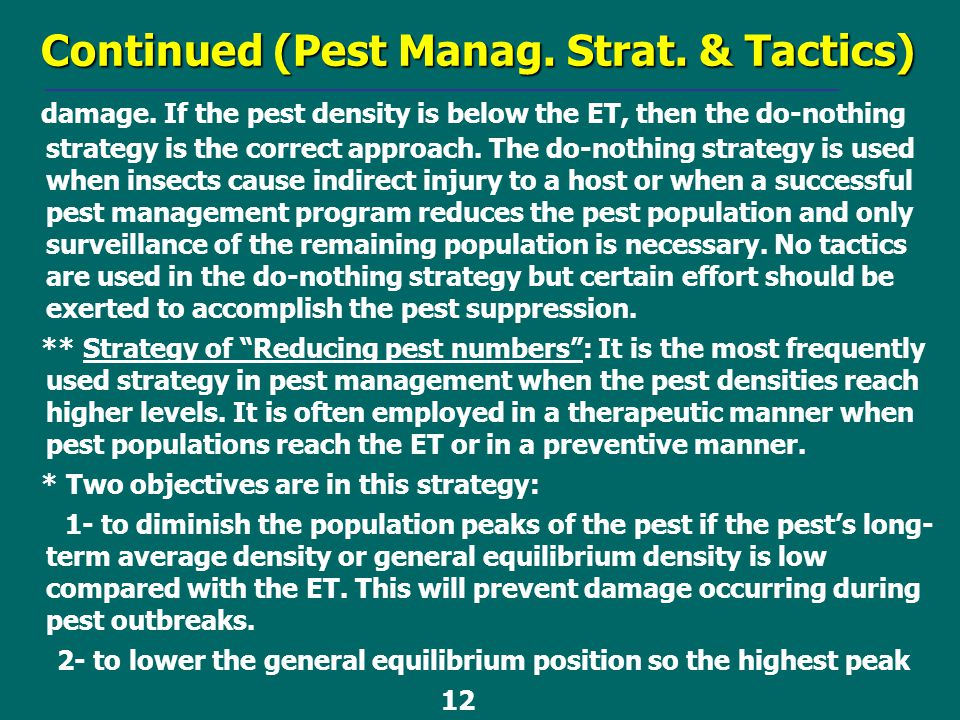 Continued (Pest Manag. Strat. & Tactics) damage. If the pest density is below the ET, then the do-nothing strategy is the correct approach. The do-not