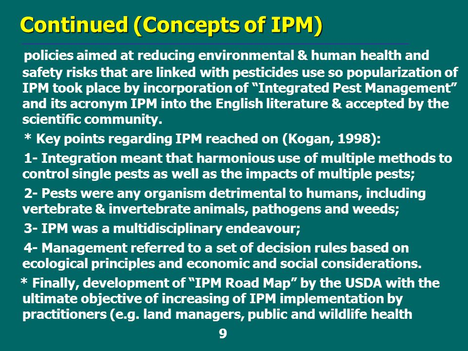 Continued (Concepts of IPM) policies aimed at reducing environmental & human health and safety risks that are linked with pesticides use so populariza