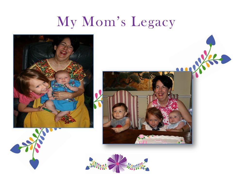 My Mom's Legacy