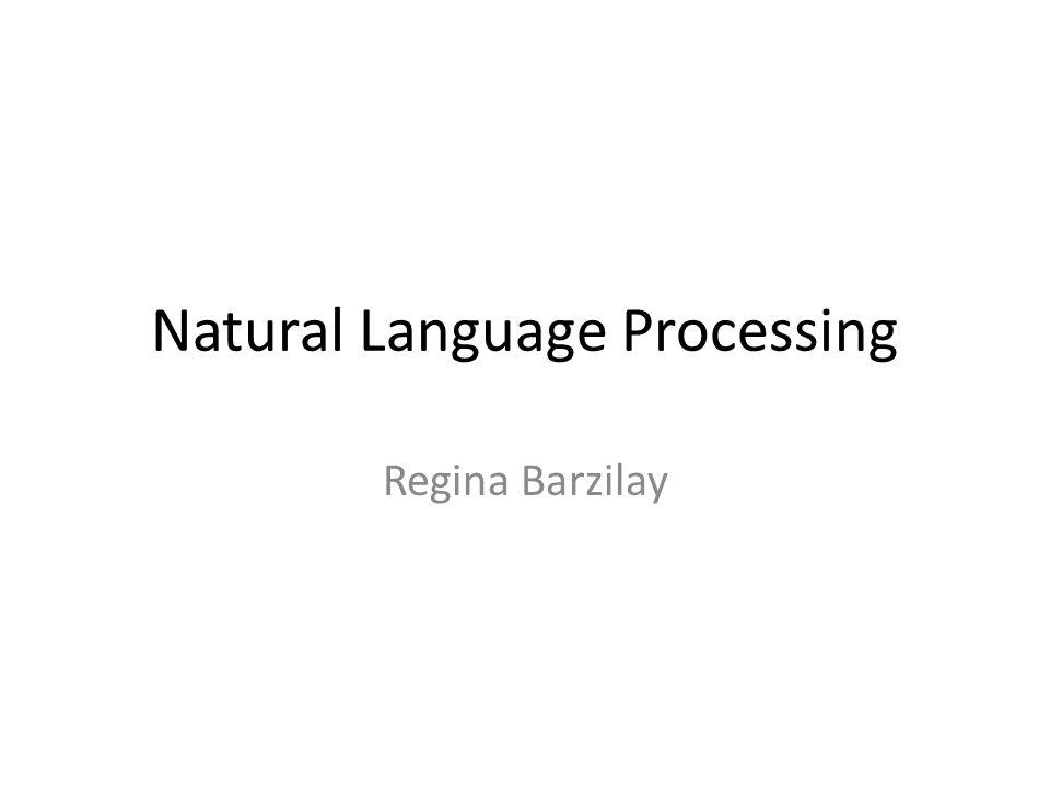 Natural Language Processing Regina Barzilay