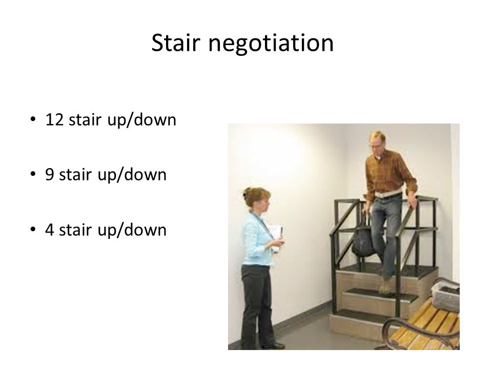 12 stair up/down 9 stair up/down 4 stair up/down Stair negotiation