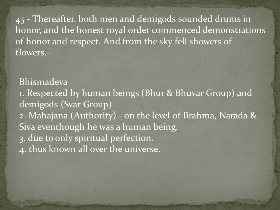 45 - Thereafter, both men and demigods sounded drums in honor, and the honest royal order commenced demonstrations of honor and respect.