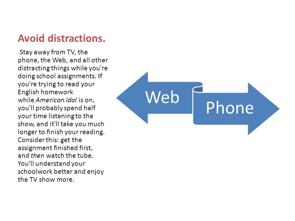 Avoid distractions.