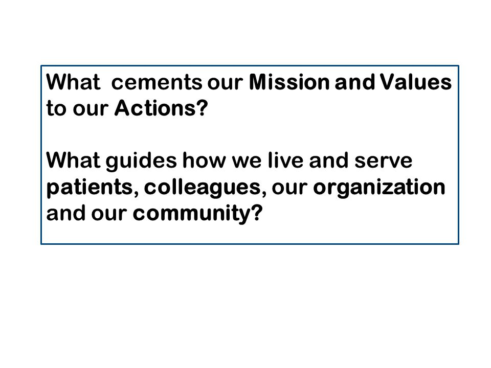 What cements our Mission and Values to our Actions.